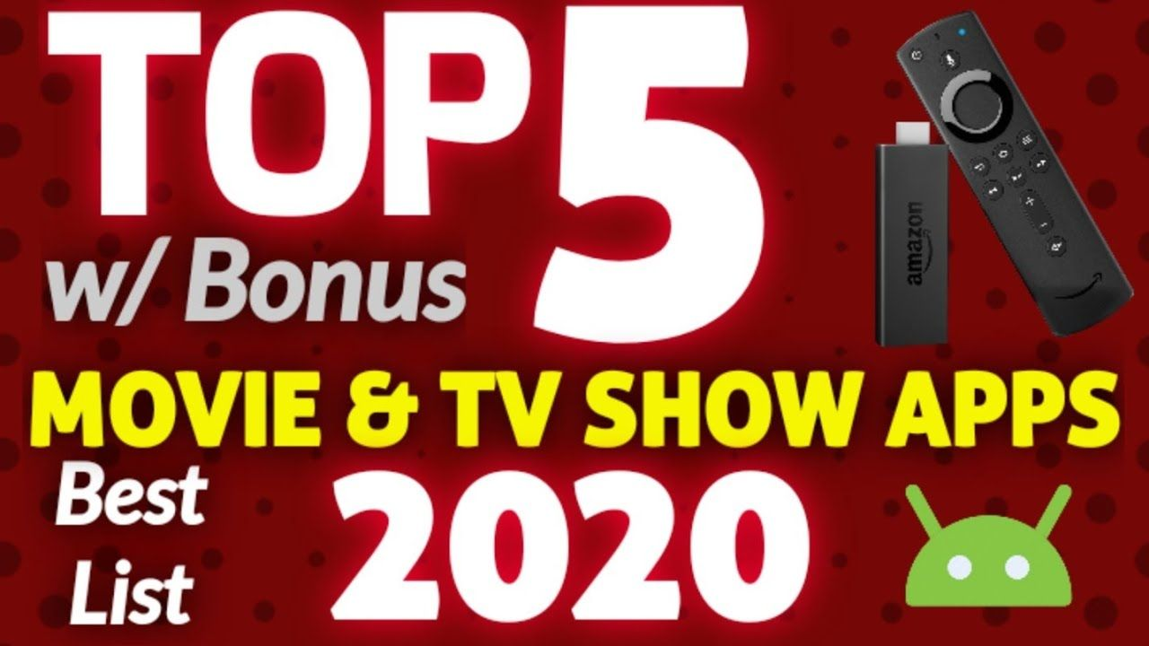5 BEST MOVIE & TV SHOW APPS FOR 2020 ON FIRESTICK
