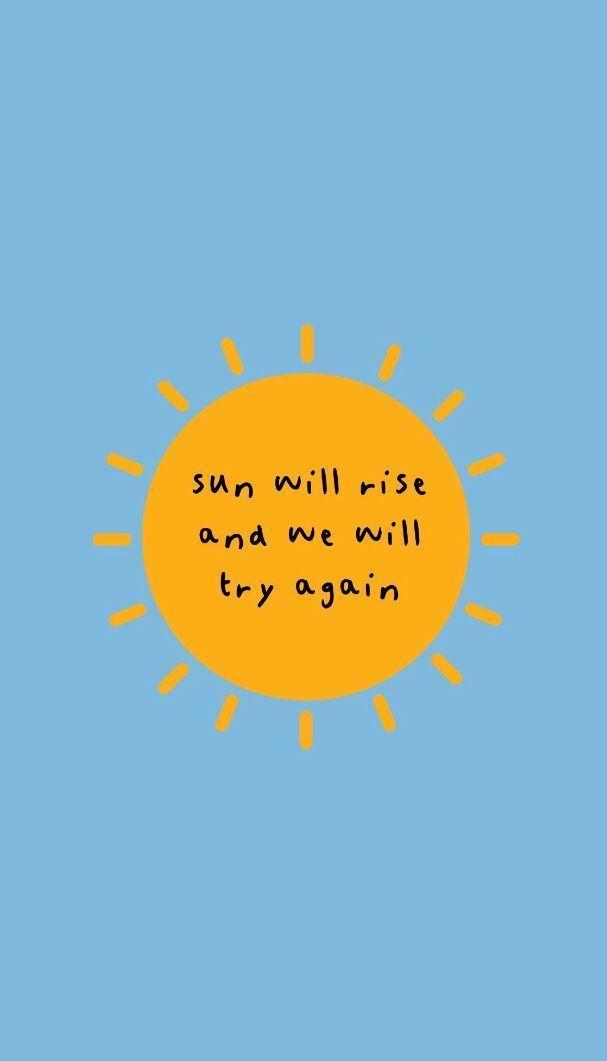 Die Sonne wird aufgehen und wir werden es erneut versuchen. -  - #aufgehen #die #erneut #Sonne #und...