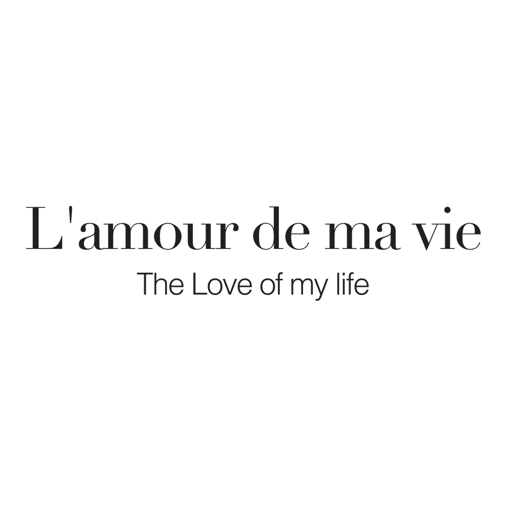 L Amour De Ma Vie Art Print By Bella Lifestyle X Small Meaningful Words Quotes Words