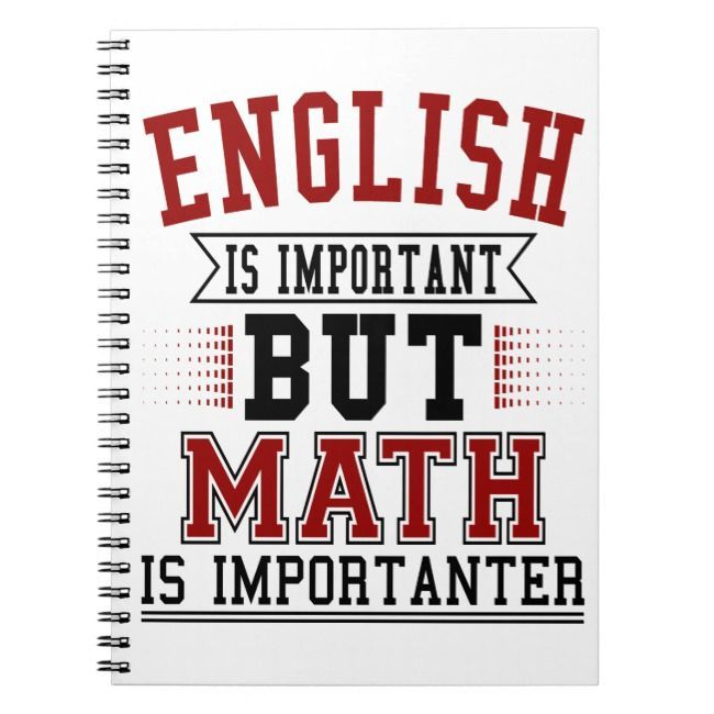 English Is Important But Math Is Importanter Pun Notebook Zazzle Com Math Puns Funny Math Quotes Math Memes