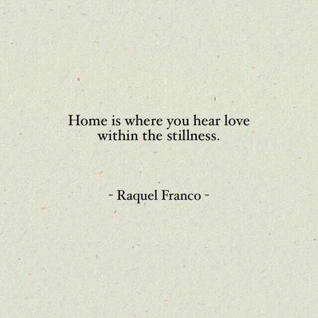 Home Is Where You Find Love Within The Stillness Quotes