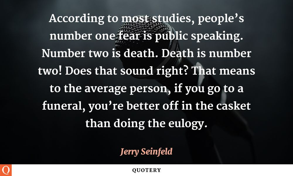 Quotes About Public Speaking Mesmerizing Quotejerry Seinfeld  Public Speaking Average Person And
