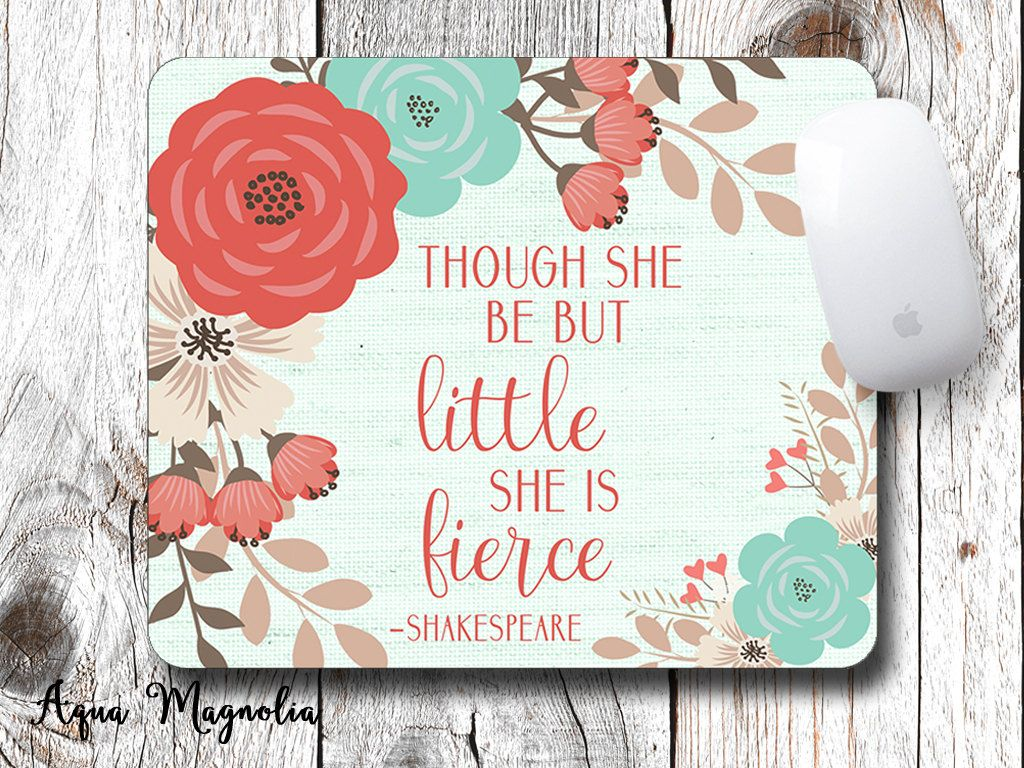 Though She Be But Little She Is Fierce Mouse Pad Desk Accessory