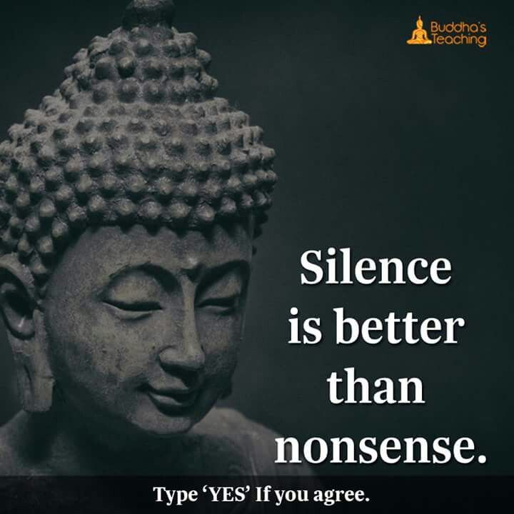 Silence Is Better Than Nonsense Buddhist Quotes Buddhism Quote Buddha Quote