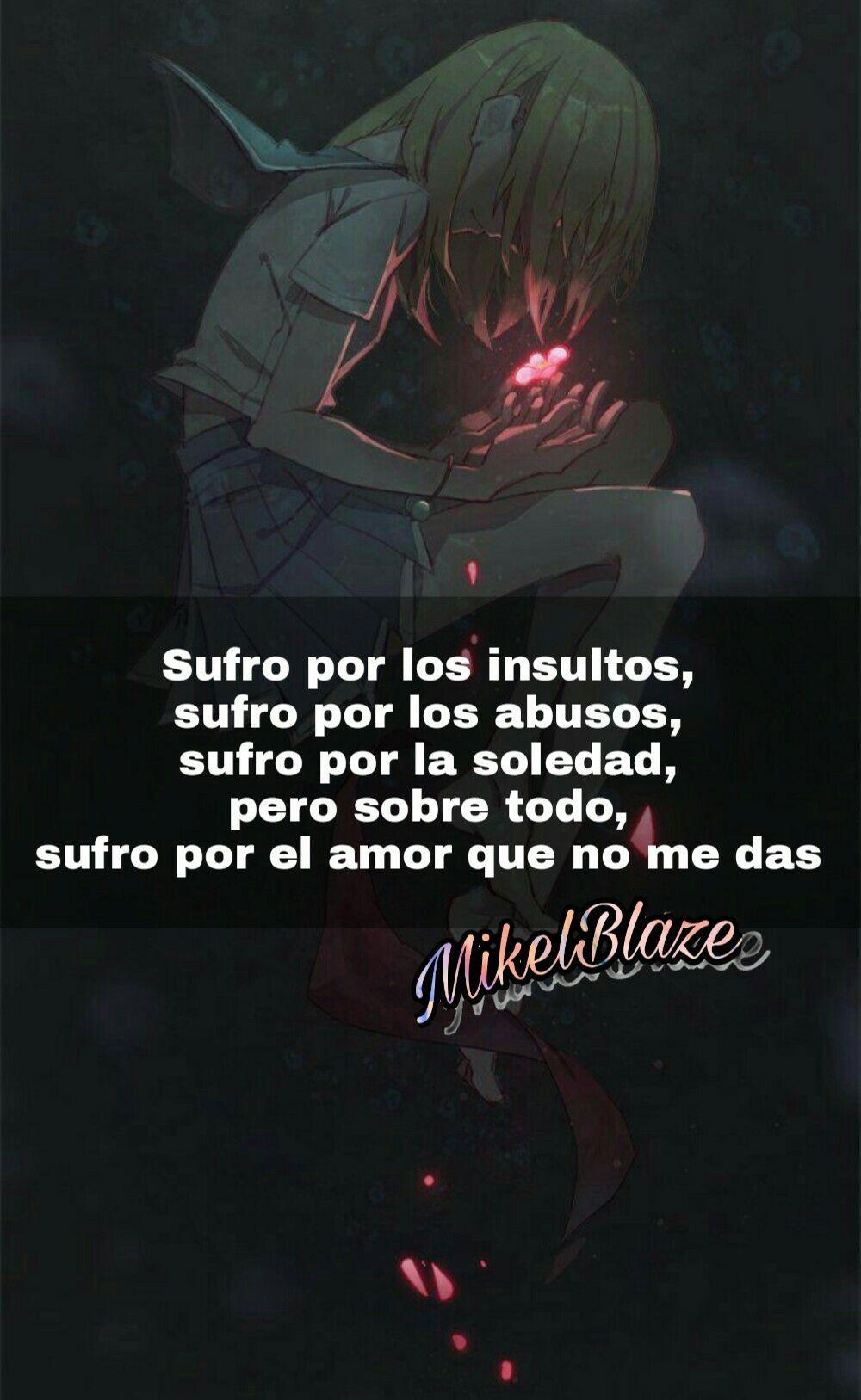 Frases Anime, Insultos, Abusos, Soledad, Amor