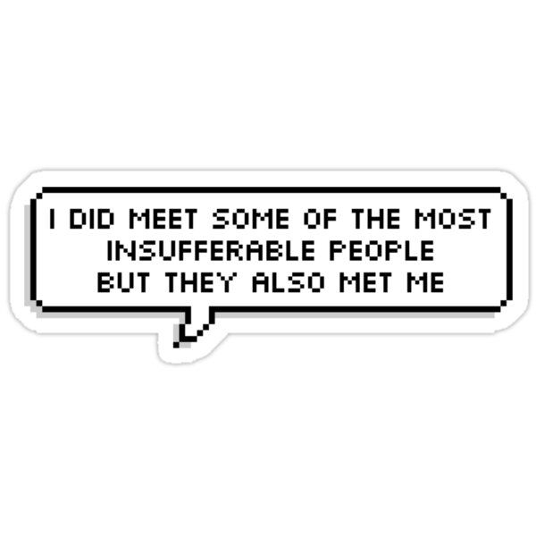 'Insufferable People' Sticker by thingummy