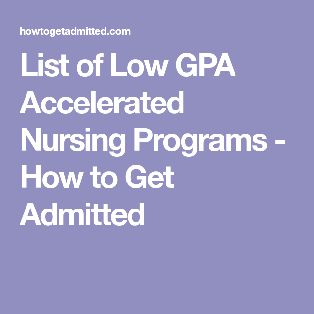 List Of Low GPA Accelerated Nursing Programs