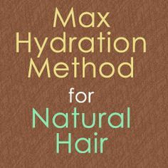http://www.shorthaircutsforblackwomen.com/the-max-hydration-method-complete-natural-hair-tutorial/ Max Hydration Method and Other methods for hydrating hair