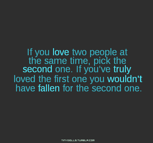 loving two people... never thought of it that way :S ...
