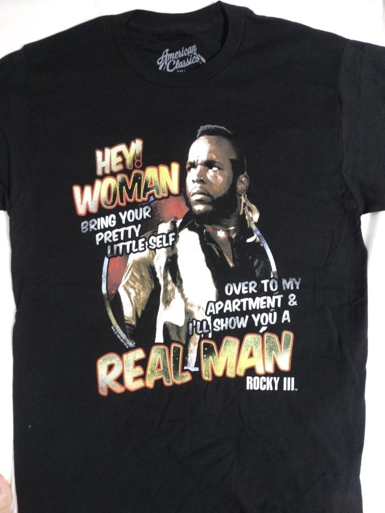 7297de8ff157 Rocky Clubber Lang Mr T Hey Woman I'LL Show You A Real Man T-Shirt #Rocky  #GraphicTee