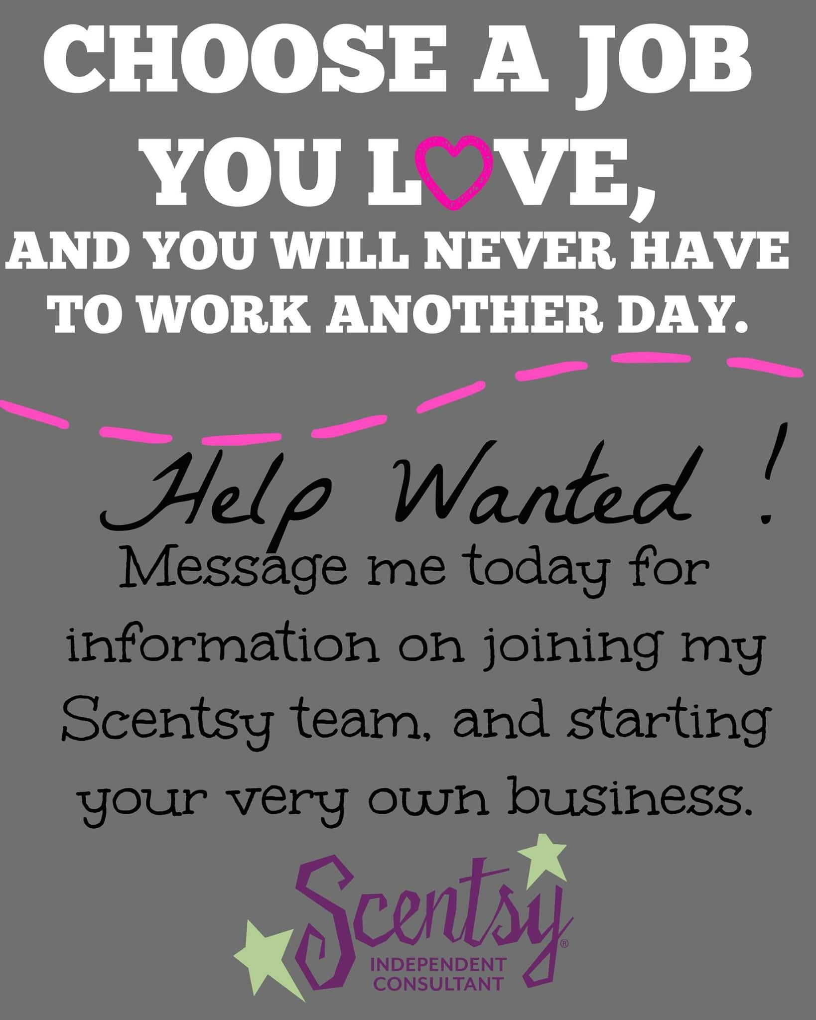 Choose a job you love and you will never have to work another day. HELP WANTED! #business www.iamwickless.com
