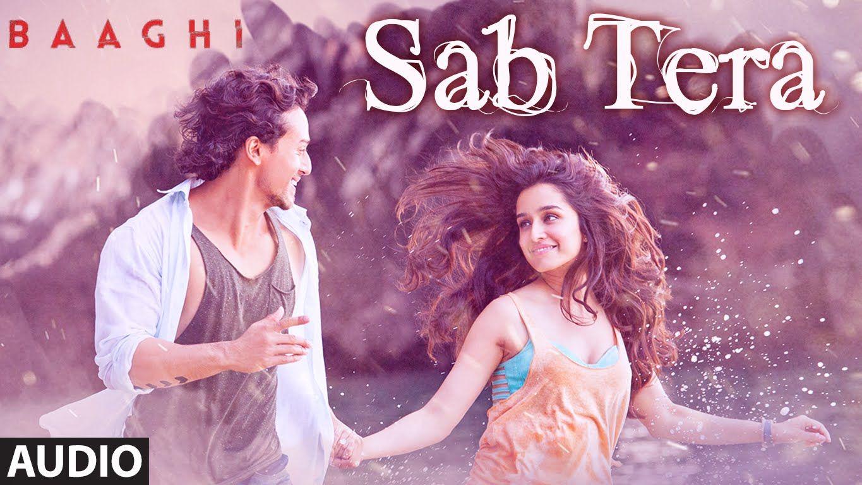 Sab Tera Full Song Audio Baaghi Tiger Shroff Shraddha Kapoor Armaan Malik Amaal Mallik Youtube Best Wedding Songs Wedding Song List Wedding Songs