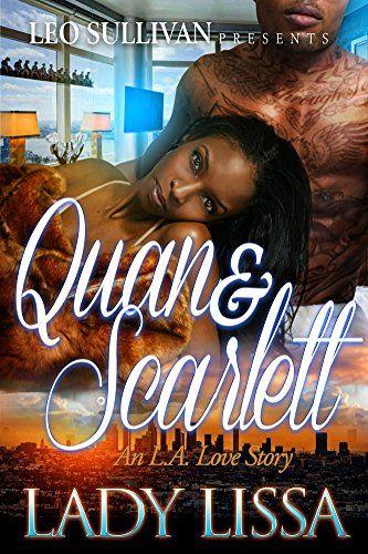 Quan & Scarlett: An L.A. Love Story by Lady Lissa http://www.amazon.com/dp/B019VTNTBC/ref=cm_sw_r_pi_dp_PXPGwb1FSYP0Q