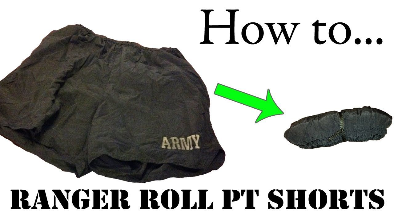 Army Packing Hack How to Ranger Roll PT Shorts Basic