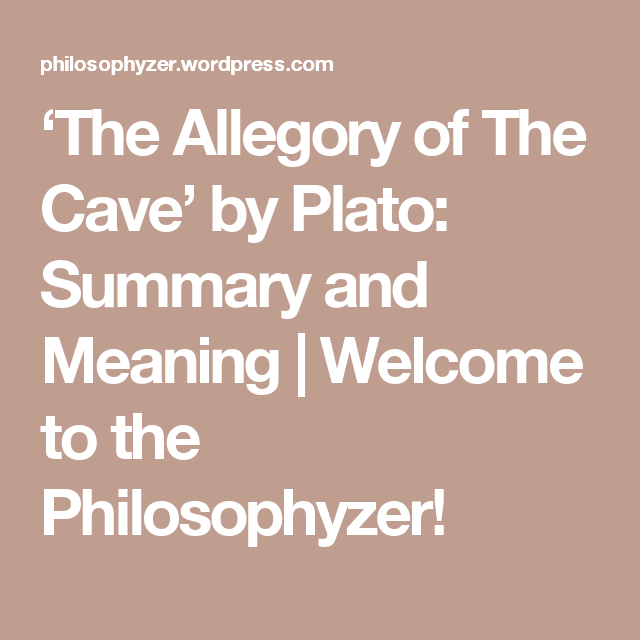 an analysis of the theme of a call to enlightenment in platos allegory of the cave and the story of  Explain plato's allegory of the cave the cave could also be a useful allegory to explain plato's world of forms plato was a philosopher who used a story.