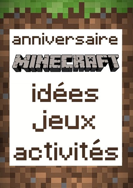anniversaire minecraft jeux id es et activit s id es anniversaire pinterest petit jeux. Black Bedroom Furniture Sets. Home Design Ideas