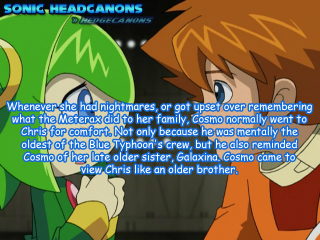 Whenever She Had Nightmares Or Got Upset Over Remembering What The Metarex Did To Her Family Cosmo Normally Went To Chris Sonic Headcanon Sonic The Hedgehog