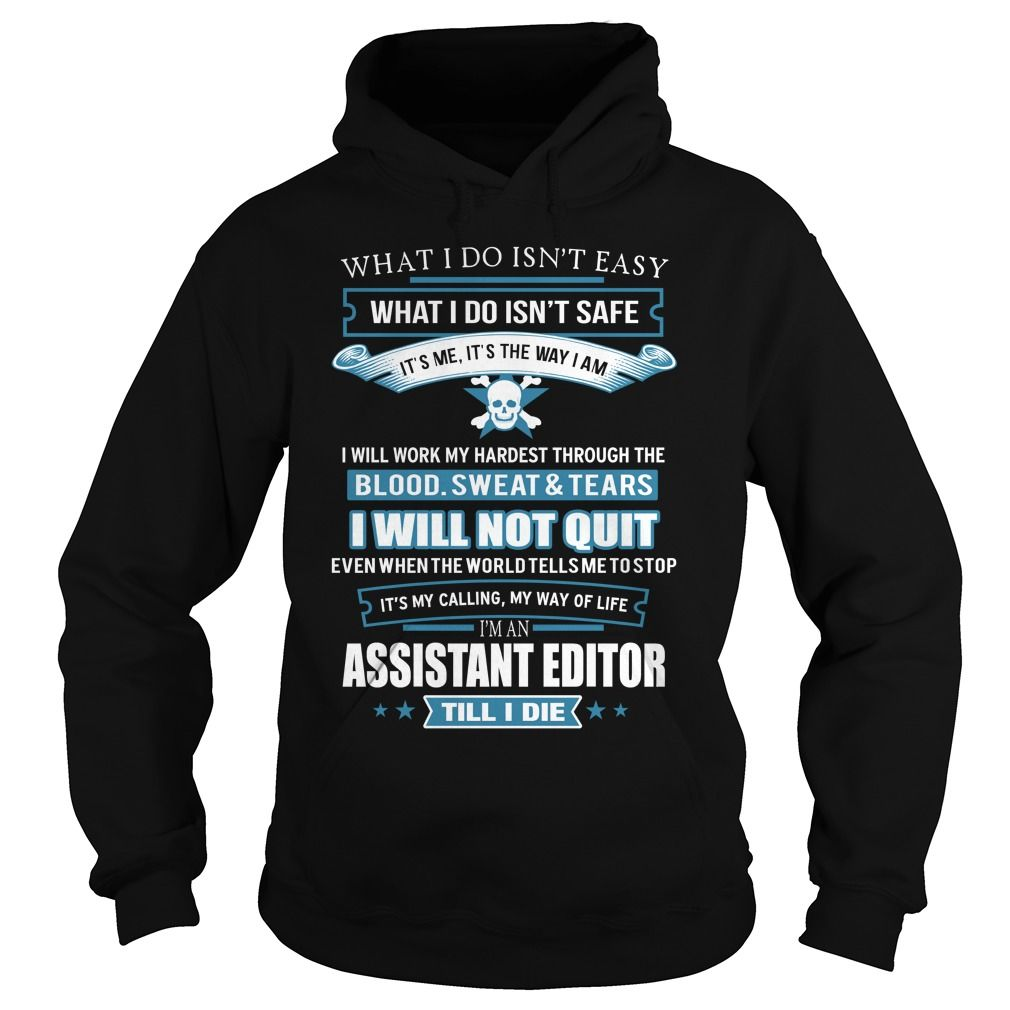 ASSISTANT EDITOR T-Shirts, Hoodies. VIEW DETAIL ==► https://www.sunfrog.com/LifeStyle/ASSISTANT-EDITOR-91758396-Black-Hoodie.html?id=41382