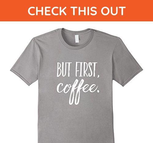 mens but first coffee original t shirt cup of joe cafe shirt tee small slate - Slate Cafe Ideas
