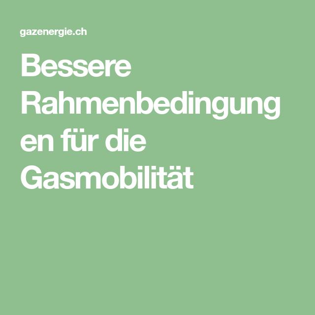 Bessere Rahmenbedingungen Für Die Gasmobilität