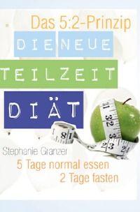 Die neue Teilzeit-Diät: 2 Tage Fasten, 5 Tage normal essen - Stephanie Granzer: Das 5:2-Konzept - 2 Tage Fasten, 5 Tage normal essen - ist derzeit in aller Munde. Ohne Fleiß kein Preis, und das gilt auch für diese Form der Diät. #Essen #Diaet #Ernaehrung http://www.epubli.de/shop/buch/Die-neue-Teilzeit-Di%C3%A4t-2-Tage-Fasten-5-Tage-normal-essen-Stephanie--Granzer-9783737507950/39880