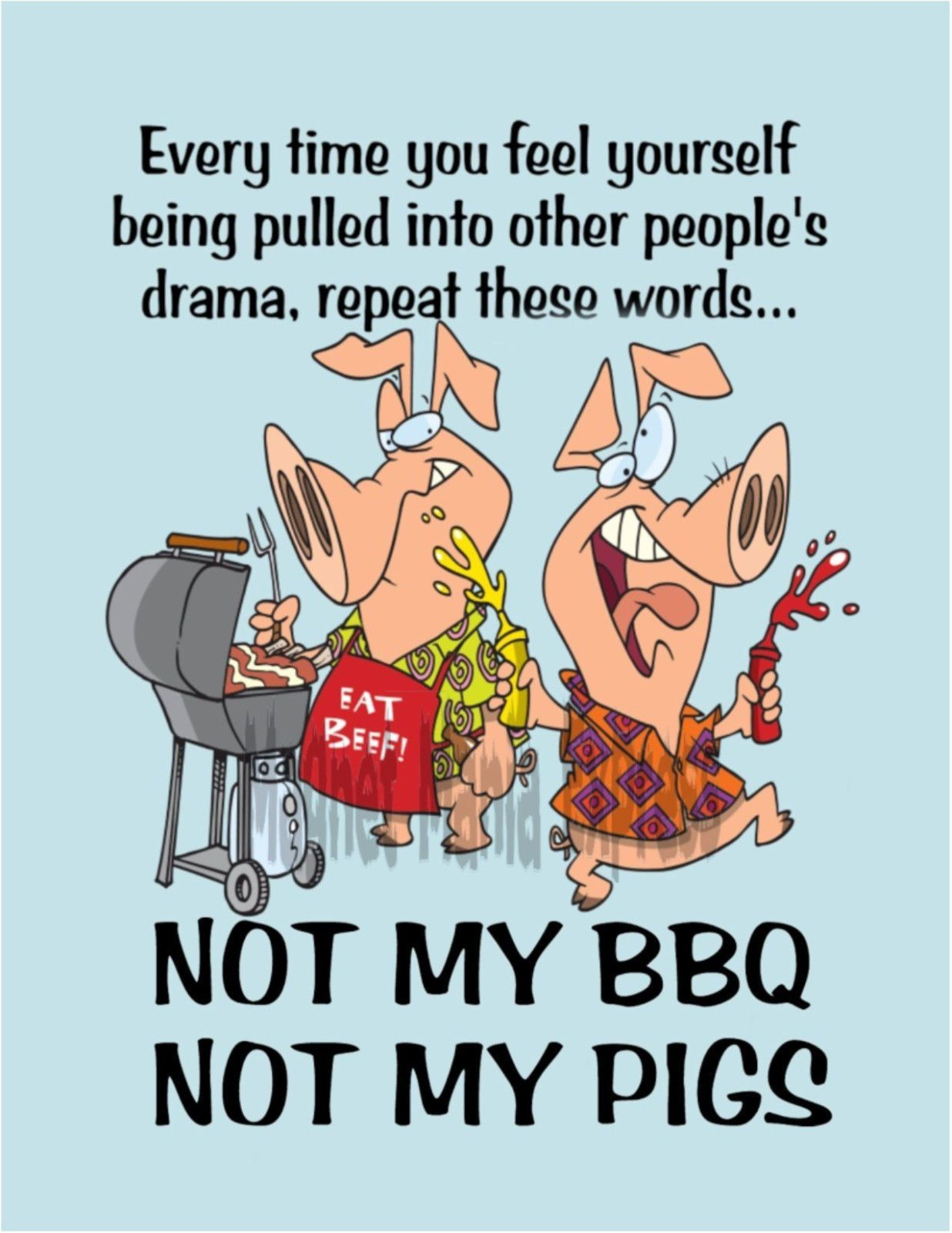Metal Refrigerator Magnet Pulled Into Drama Not Bbq Pigs Family Friend Humor Friends Funny Crazy Quotes Bbq Humor