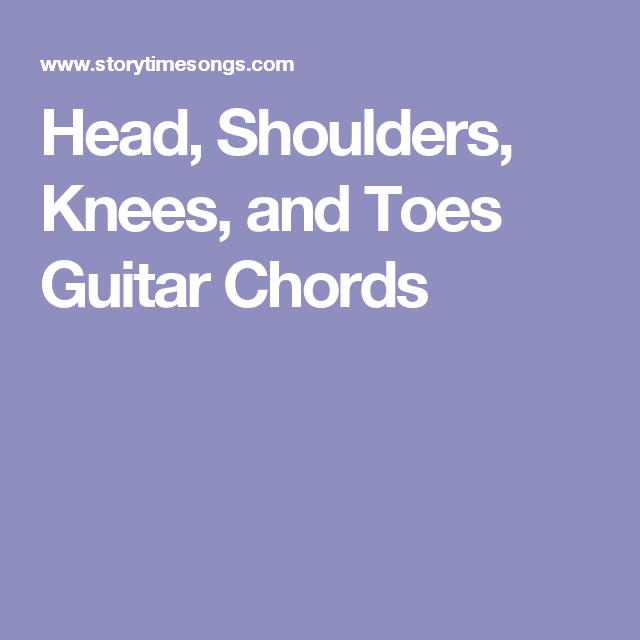 Head Shoulders Knees And Toes Guitar Chords Guitar Pinterest