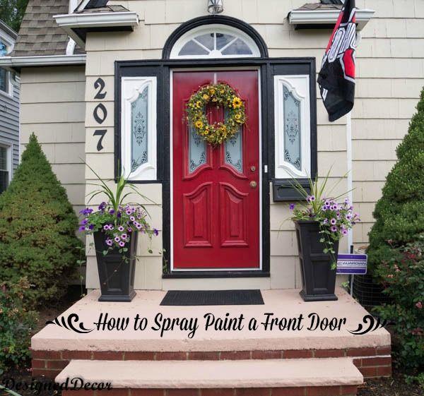 How to Spray Paint the Front Door! | Spray painting, Front doors ...