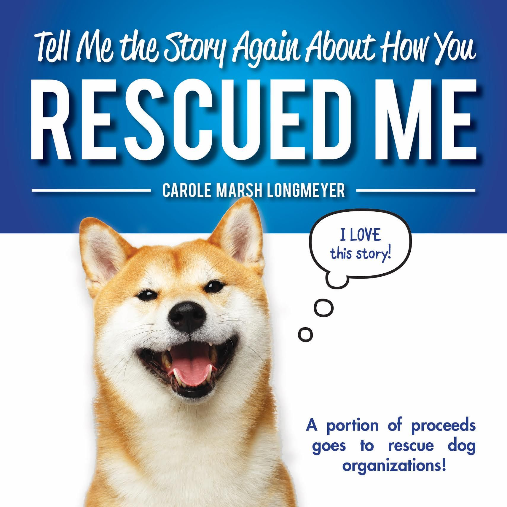 By Carole Marsh Longmeyer A Dog Owner Tells The Story Of How The Adoption To A Forever Home Came About And The Many Decisions To Dog Organization Story Stories