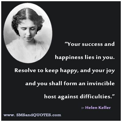 Your Success And Happiness - Quotes by : Helen Keller | Helen keller  quotes, Inspirational quotes motivation, Change quotes