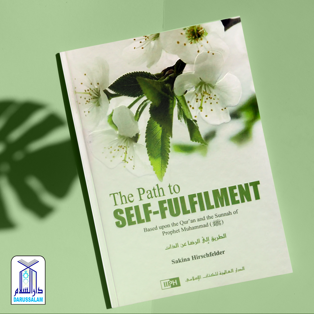 The Path To Self Fulfilment This Book Seeks To Uplift Your Inner Soul And Give You The Necessary Means To Live A Fulfilling Life Islam Islamic Store Ahadith