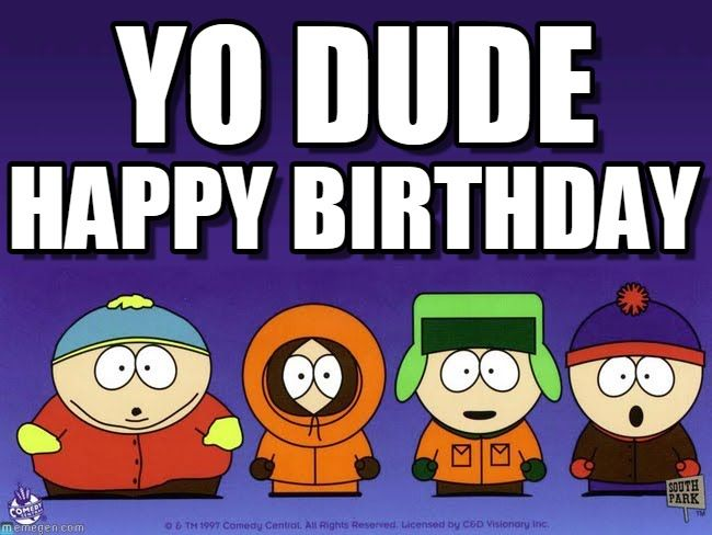 Happy Birthday South Park Memebirthdayfunny Memes Best Of The Best