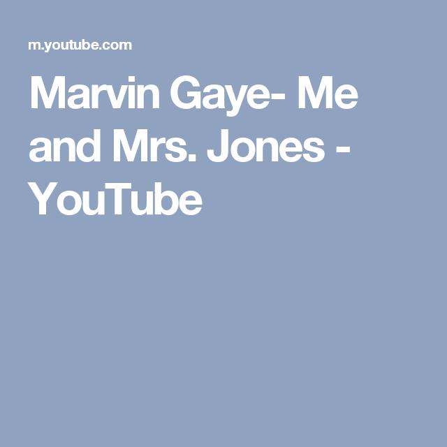 Marvin Gaye- Me and Mrs  Jones - YouTube | Music Videos