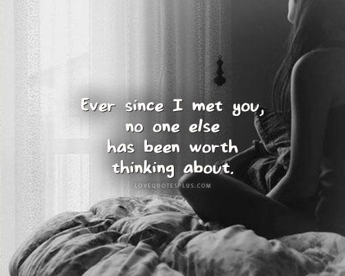 Since i ve met you quotes