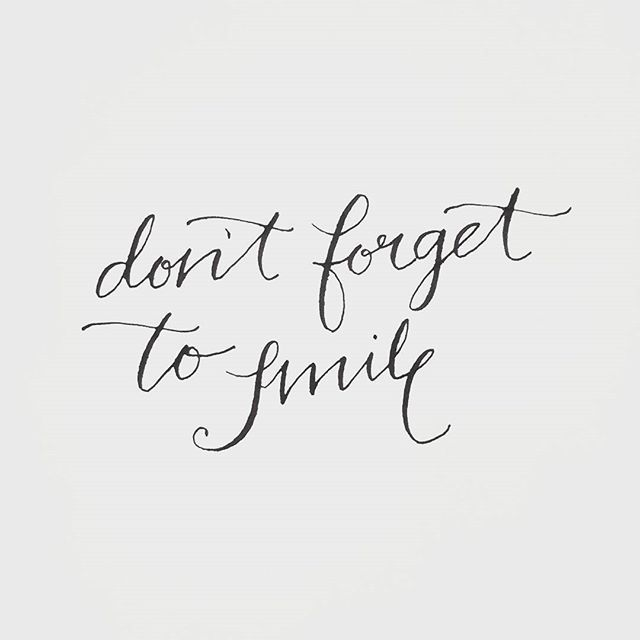 Don t forget to smile quote inspiration calligraphy
