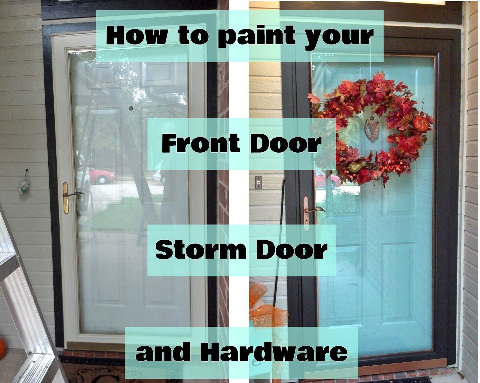 How To Paint Your Front Door Storm Door And Hardware Painted
