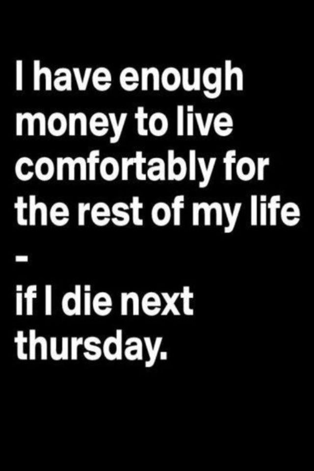 Money Problems For Life Funny Quotes Funniest Quotes Ever Quotes