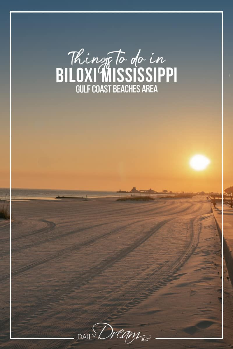 Things To Do In Biloxi Mississippi Gulf Coast Beaches Area In 2020
