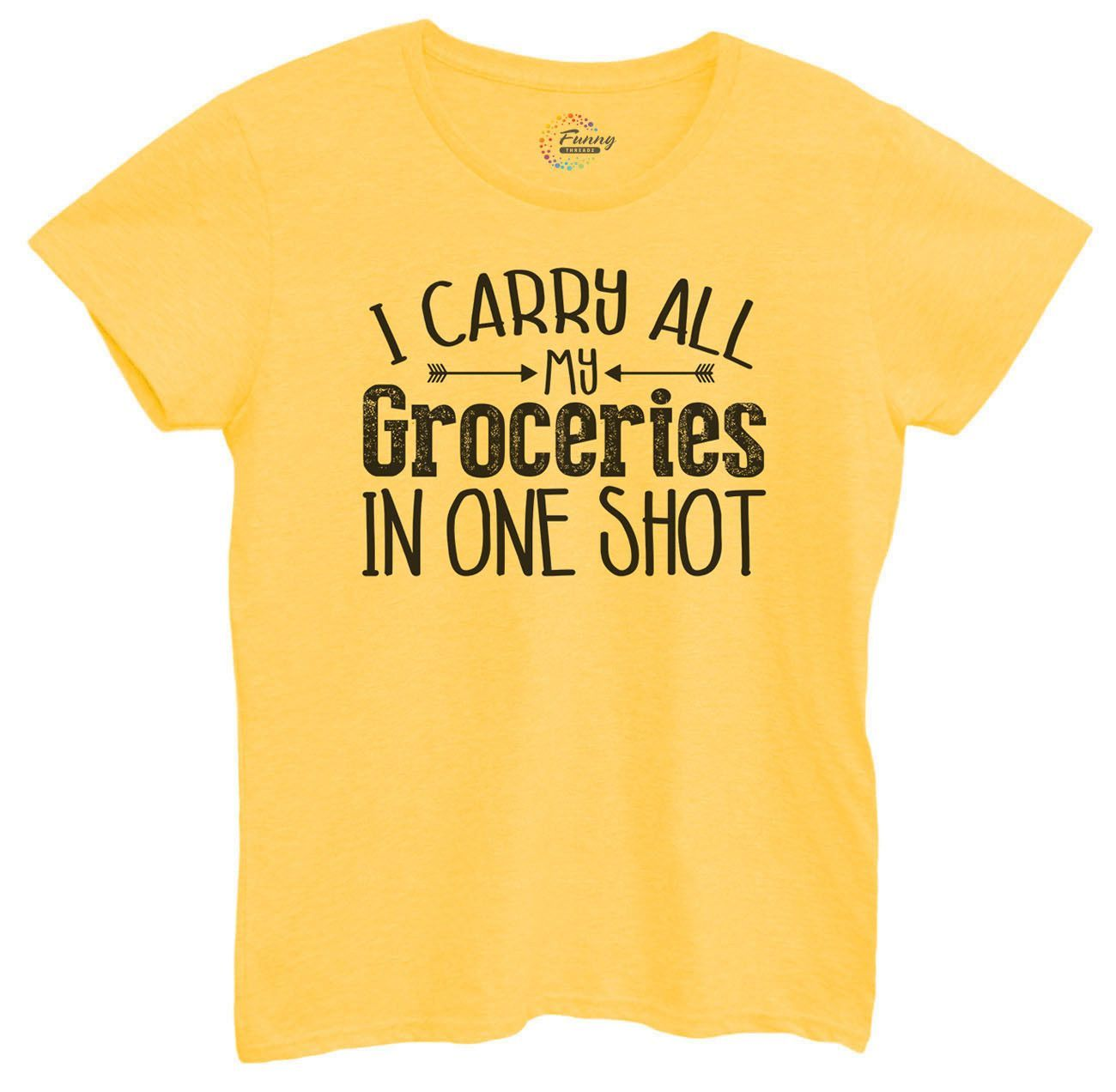 Womens I Carry All My Groceries In One Shot Tshirt