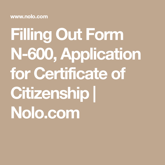 Filling Out Form N 600 Application For Certificate Of Citizenship