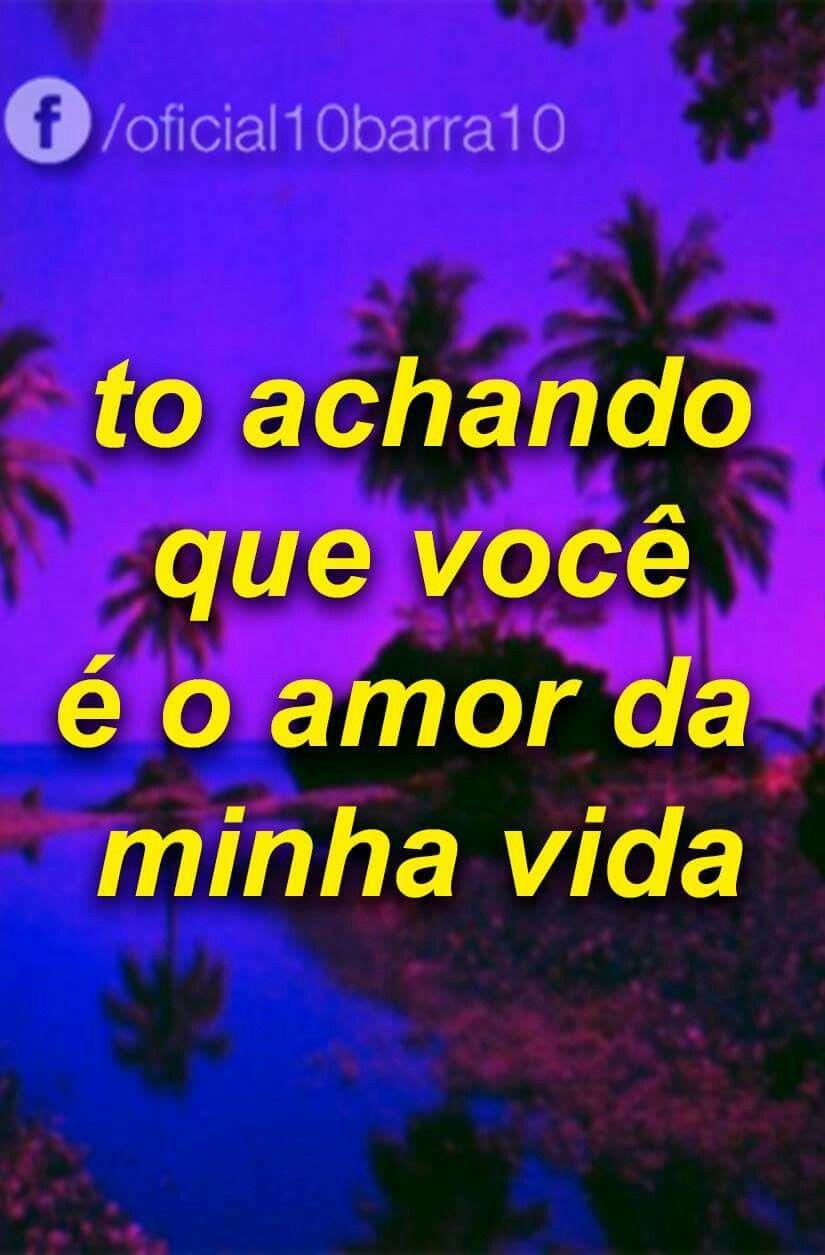 Só Tô Achando Sei Lá Pinterest Amor Indiretas De Amor E Frases