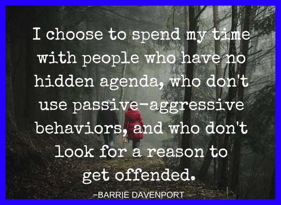 I choose to spend my time with people who have no hidden