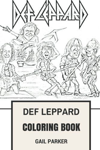 Def Leppard Coloring Book: Legendary Hard Rock and Heavy Metal ...