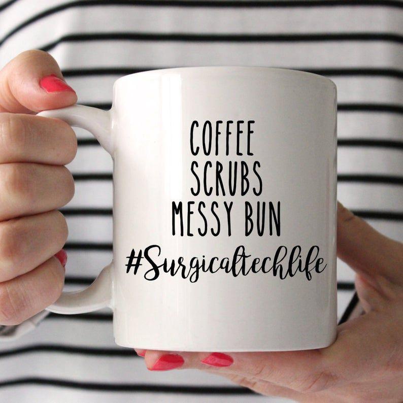 Coffee Scrubs Messy Bun #surgicaltechlife ,surgical tech, surgical tech gift , scrub tech, surgical tech mug #surgicaltechnologist