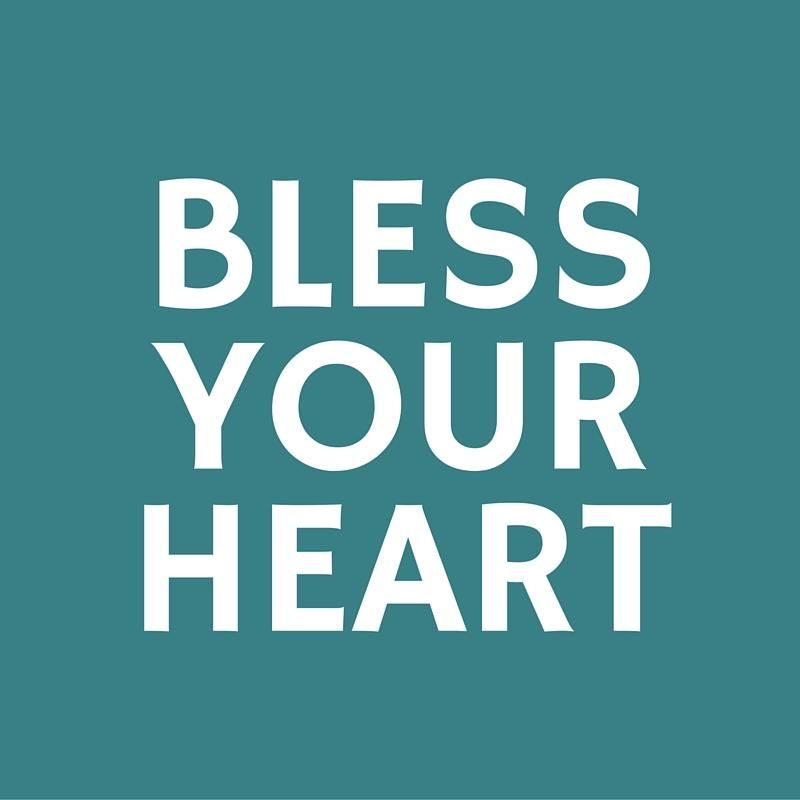 """Bless Your Heart - 24 Phrases Only Southerners Use - Southernliving. It can be deployed sincerely, but if you're hearing """"bless your heart"""" in the South, it probably has an edge to it. It's almost always accompanied by a good-natured, perhaps slightly exasperated, shake of the head. Don't worry, though, everyone hears this every now and again."""