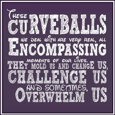 When Life Throws You A Curveball Quotes Words Inspirational Words