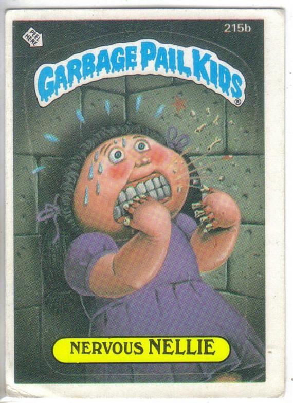 Garbage Pail Kids 1986 215b Nervous Nellie In 2020 Garbage Pail Kids Pail Garbage