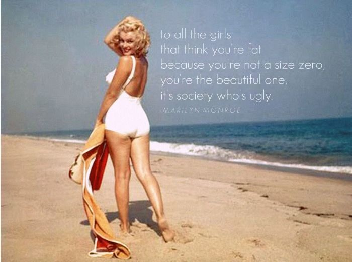 I love her and love this... This is so true girls!! Can you believe she was a plus size model?