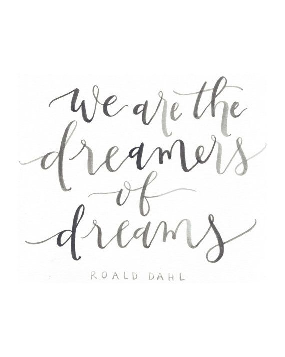We are the Dreamers of Dreams Roald Dahl by OliveandCoDesigns