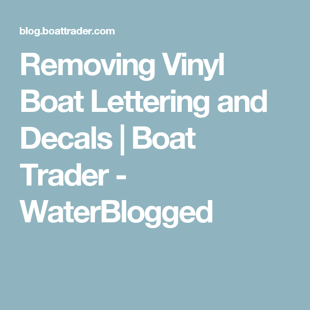Removing Vinyl Boat Lettering and Decals | When we cruise